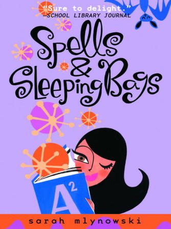 Sarah Mlynowski: Spells & sleeping bags : Magic In Manhattan Series, Book 3