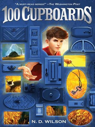 N. D. Wilson: 100 cupboards (100 cupboards book 1)