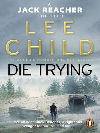 Lee Child: Die trying : Jack Reacher Series, Book 2