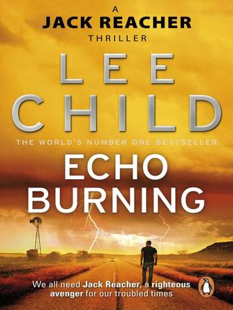 Lee Child: Echo burning : Jack Reacher Series, Book 5
