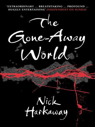 Nick Harkaway: The gone-away world