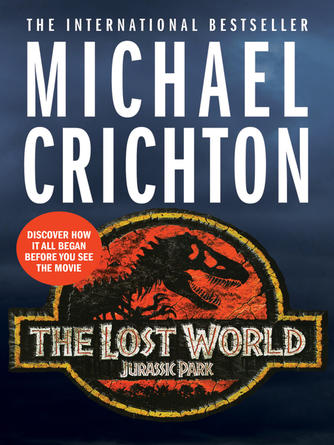 Michael Crichton: The lost world : Jurassic Park Series, Book 2