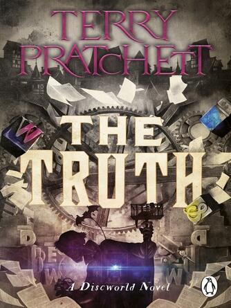 Terry Pratchett: The truth : Discworld Series, Book 25