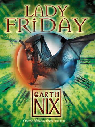 Garth Nix: Lady friday : The Keys to the Kingdom Series, Book 5