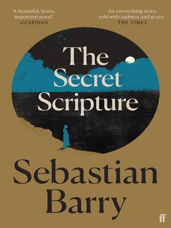 Sebastian Barry: The secret scripture