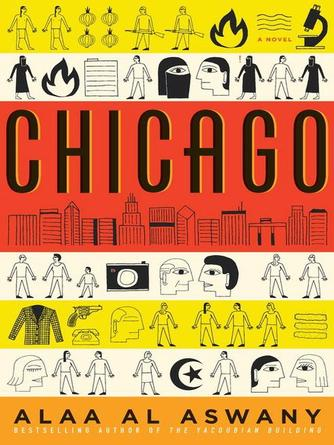 Alaa Al Aswany: Chicago : A Novel