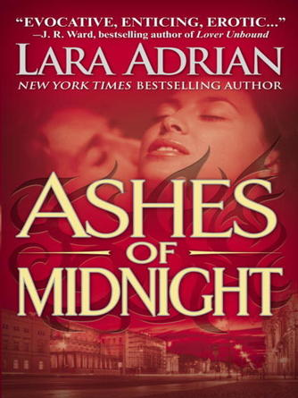Lara Adrian: Ashes of midnight : The Midnight Breed Series, Book 6