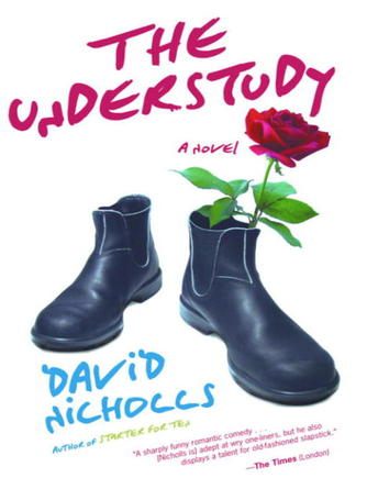 David Nicholls: The understudy : A Novel