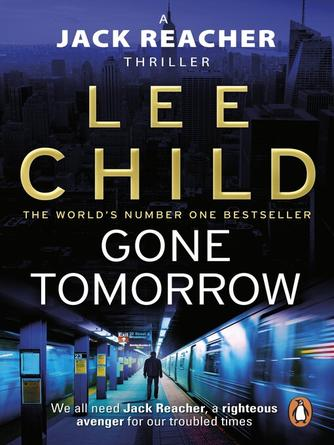 Lee Child: Gone tomorrow : Jack Reacher Series, Book 13