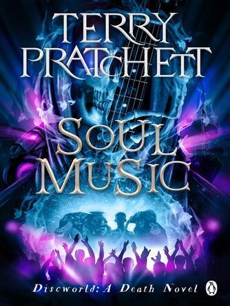 Terry Pratchett: Soul music : Discworld Series, Book 16