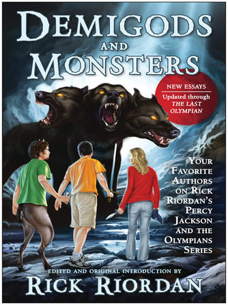 Rick Riordan: Demigods and monsters : Your Favorite Authors on Rick Riordan's Percy Jackson and the Olympians Series