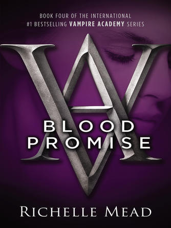 Richelle Mead: Blood promise : Vampire Academy Series, Book 4