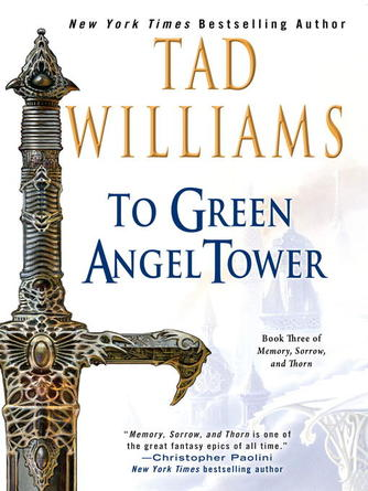 Tad Williams: To green angel tower : Memory, Sorrow and Thorn Series, Book 3