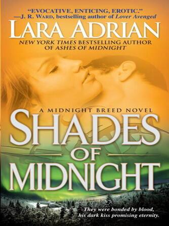 Lara Adrian: Shades of midnight : The Midnight Breed Series, Book 7