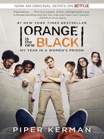 Piper Kerman: Orange is the new black : My Year in a Women's Prison
