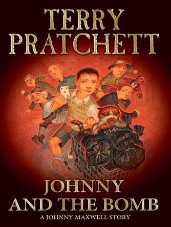 Terry Pratchett: Johnny and the bomb : Johnny Maxwell Series, Book 3