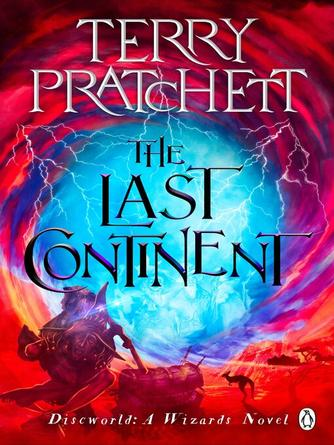 Terry Pratchett: The last continent : Discworld Series, Book 22