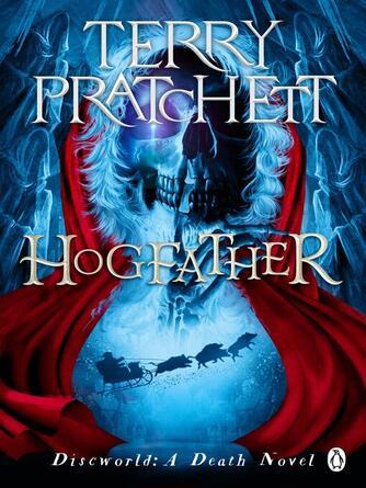Terry Pratchett: Hogfather : Discworld Series, Book 20