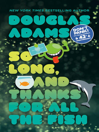 Douglas Adams: So long, and thanks for all the fish : The Hitchhiker's Guide to the Galaxy Series, Book 4