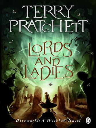Terry Pratchett: Lords and ladies : Discworld Series, Book 14