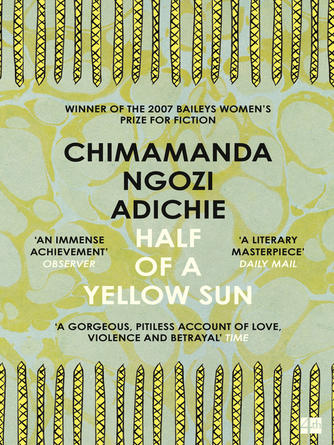 Chimamanda Ngozi Adichie: Half of a yellow sun