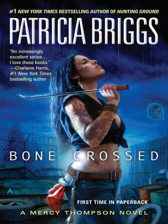 Patricia Briggs: Bone crossed : Mercy Thompson Series, Book 4
