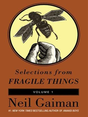 Neil Gaiman: Selections from fragile things, volume 1