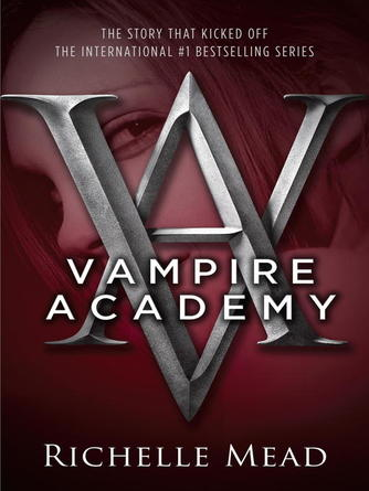 Richelle Mead: Vampire academy : Vampire Academy Series, Book 1