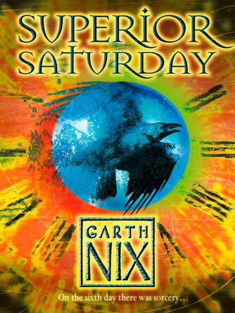 Garth Nix: Superior saturday : The Keys to the Kingdom Series, Book 6