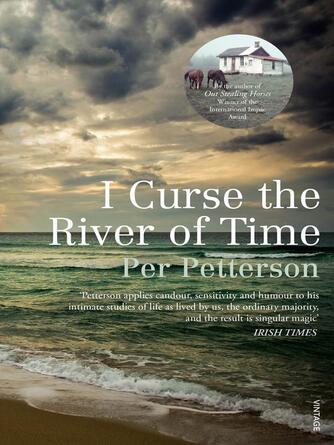 Per Petterson: I curse the river of time