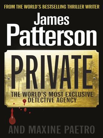 James Patterson: Private : Private Series, Book 1
