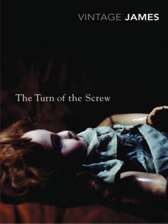 Henry James: The turn of the screw and other stories : The Romance of Certain Old Clothes, The Friends of the Friends and The Jolly Corner