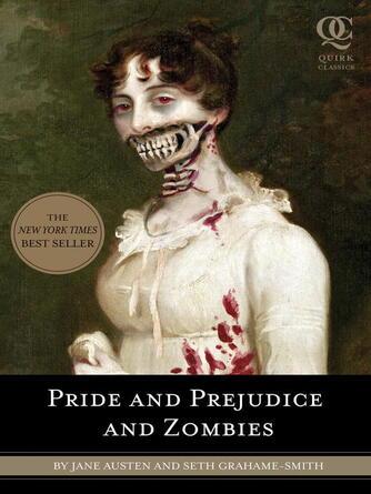 Jane Austen: Pride and prejudice and zombies : Pride and prejudice and zombies series, book 2
