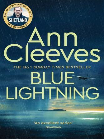 Ann Cleeves: Blue lightning : Shetland island series, book 4