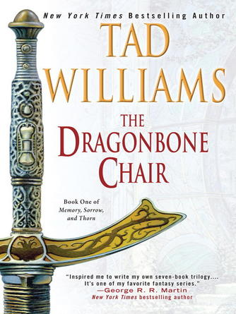 Tad Williams: The dragonbone chair : Memory, Sorrow and Thorn Series, Book 1