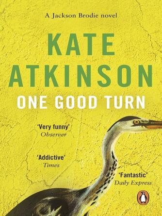 Kate Atkinson: One good turn : Jackson Brodie Series, Book 2