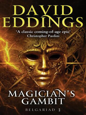 David Eddings: Magician's gambit : Book Three Of The Belgariad