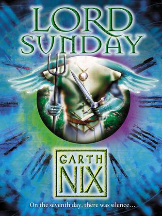 Garth Nix: Lord sunday : The Keys to the Kingdom Series, Book 7