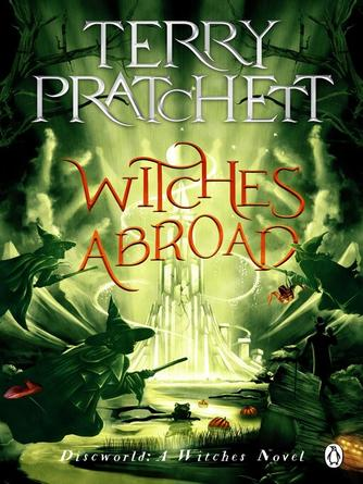 Terry Pratchett: Witches abroad : Discworld Series, Book 12