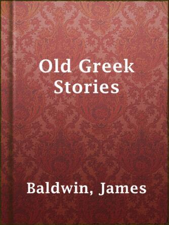 James Baldwin: Old greek stories