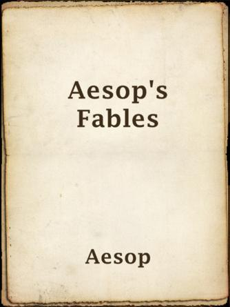 Aesop: Aesop's fables : A New Revised Version From Original Sources