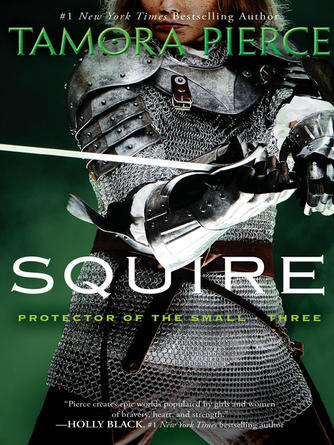 Tamora Pierce: Squire : Protector of the Small Series, Book 3