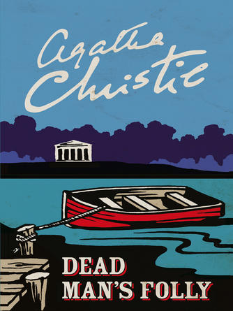 Agatha Christie: Dead man's folly : Hercule Poirot Series, Book 32