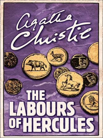 Agatha Christie: The labours of hercules : Hercule Poirot Series, Book 26
