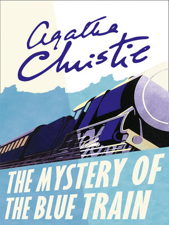 Agatha Christie: The mystery of the blue train : Hercule Poirot Series, Book 6