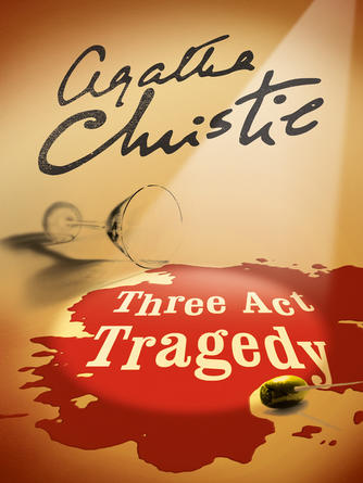Agatha Christie: Three act tragedy : Hercule Poirot Series, Book 10