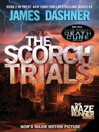 James Dashner: The scorch trials : The Maze Runner Series, Book 2