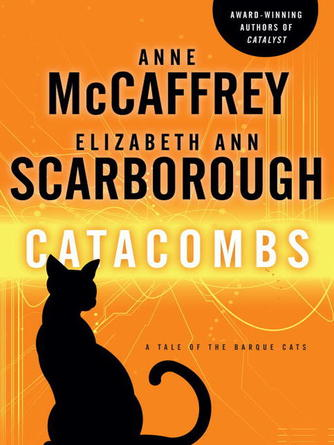 Anne McCaffrey: Catacombs : Barque Cats Series, Book 2