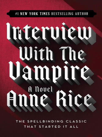 Anne Rice: Interview with the vampire : The Vampire Chronicles, Book 1