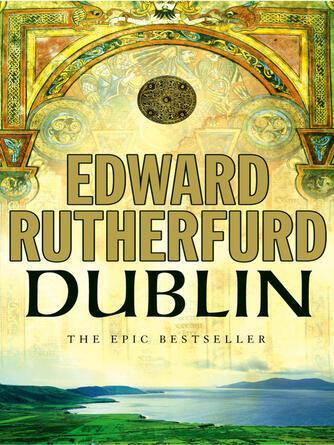 Edward Rutherfurd: Dublin : Foundation